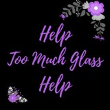 Help Too Much Glass Help Etsy Store